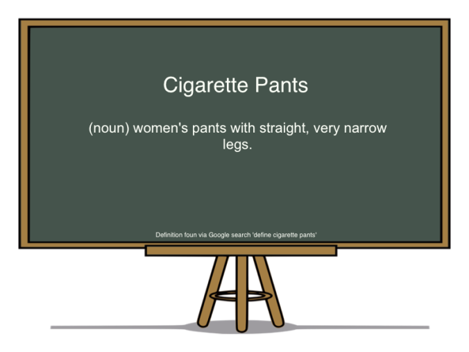 cigarette pants def